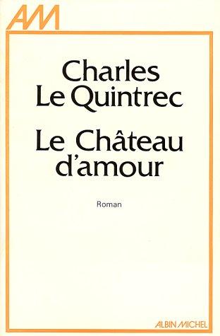 Chateau D'Amour (Le) (Romans, Nouvelles, Recits (Domaine Francais)) (English and French Edition)