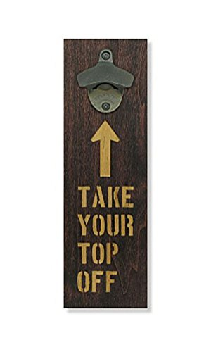 (Engraved Take Your Top Off Wood Board With Gun Blue Starr Bottle Opener)