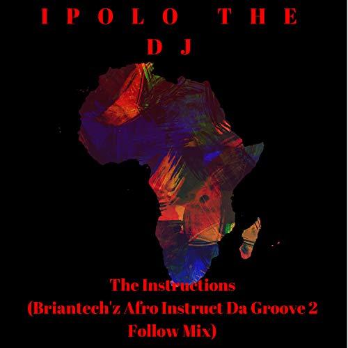 - The Instructions (Briantech'z Afro Instruct Da Groove 2 Follow Mix)