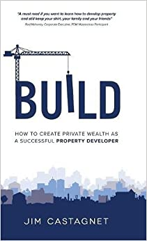 Book Build: How To Create Private Wealth As A Successful Property Developer