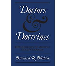Doctors and Doctrines: The Ideology of Medical Care in Canada