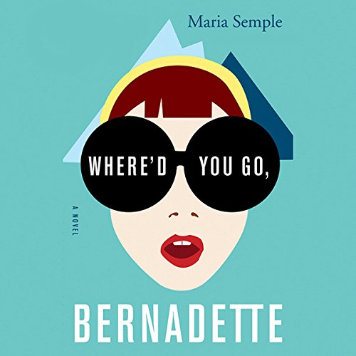 Where'd You Go, Bernadette: A Novel cover