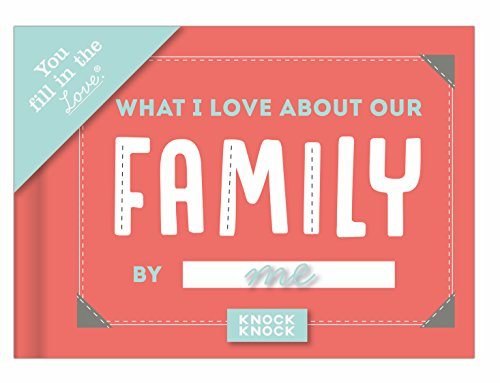 Knock Knock What I Love about Our Family Fill in the Love Book Fill-in-the-Blank Gift Journal
