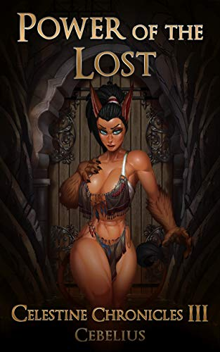 Power of the Lost: A Monster Girl Harem Fantasy (Celestine Chronicles Book 3) (The Mask Best Scenes)