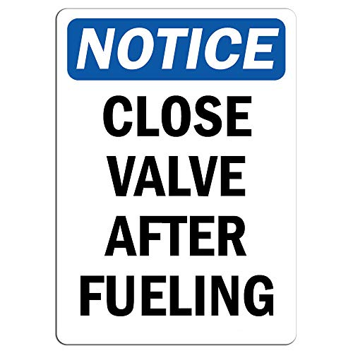 Notice - Close Valve After Fueling Sign | Label Decal Sticker Retail Store Sign Sticks to Any Surface 8