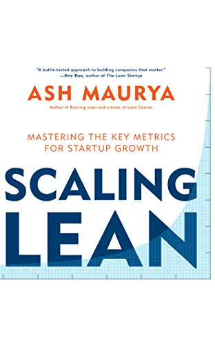 Scaling Lean: Mastering the Key Metrics for Startup Growth by Brilliance Audio
