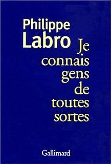 Je connais gens de toutes sortes, Labro, Philippe