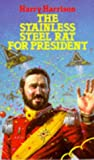 The Stainless Steel Rat for President (Sphere Science Fiction)