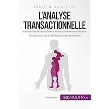 L'analyse transactionnelle: Un précieux outil de développement personnel (Équilibre) (French Edition)