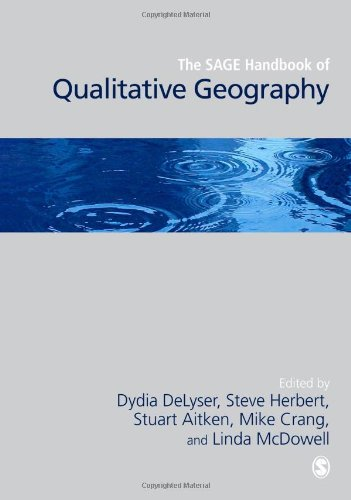 The SAGE Handbook of Qualitative Geography (Sage Handbooks)