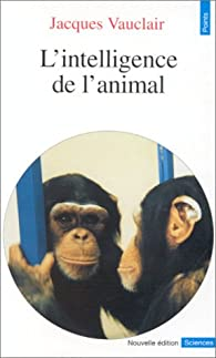 L'intelligence de l'animal par Jacques Vauclair