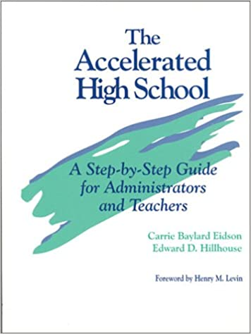 The Accelerated High School: A Step-by-Step Guide for Administrators and Teachers