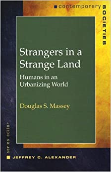 image for Strangers in a Strange Land: Humans in an Urbanizing World (Contemporary Societies Series)