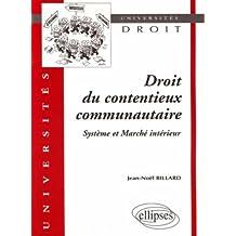 Droit du Contentieux Communitaire: Systeme ET Marche Interieur