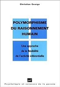 Polymorphisme du raisonnement humain par Christian George