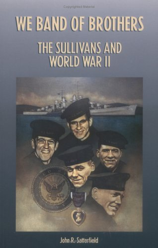 We Band of Brothers: The Sullivans & World War II