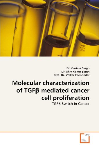 Molecular characterization of TGF? mediated cancer cell proliferation: TGF? Switch in - Cancer Cell Proliferation