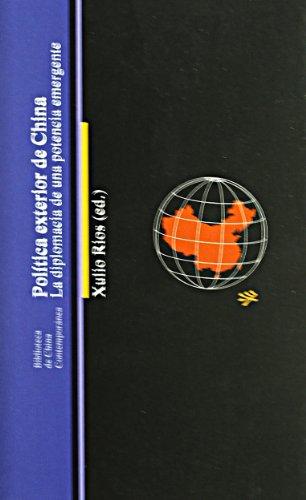 Politica de exterior de China / Politics of Exterior of China: La diplomacia de una potencia emergente (Biblioteca De China Contemporanea / Library of Contemporary China) (Spanish Edition)