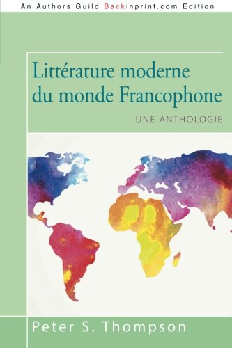 Littérature Moderne Du Monde Francophone: Une Anthologie (French Edition)