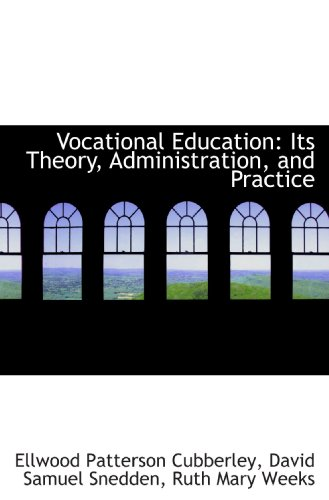 Vocational Education: Its Theory, Administration, and Practice