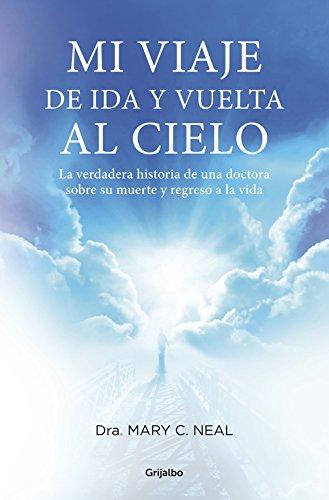 Descargar Libro Mi Viaje De Ida Y Vuelta Al Cielo Mary C. Neal