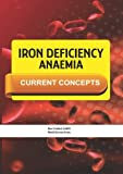 Iron Deficiency Anaemia : Current Concepts