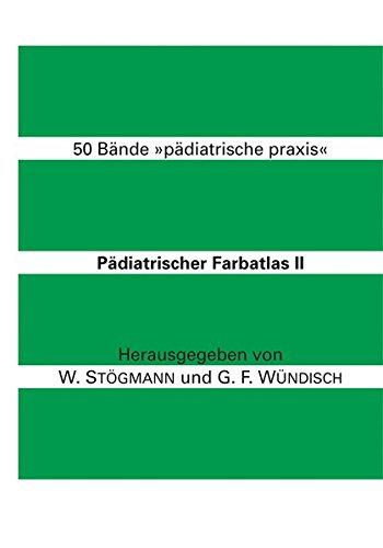 Pädiatrischer Farbatlas, Bd.2, Fünfzig Bände 'Pädiatrische Praxis'