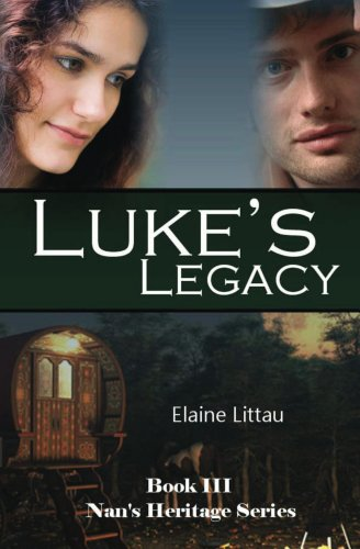 Luke's Legacy (Nan's Heritage Series Book 3) by [Littau, Elaine]
