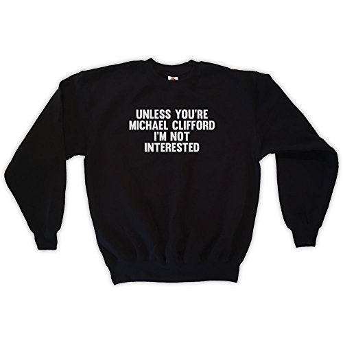 Outsider. Men's Unisex Unless You're Michael Clifford I'm Not Interested Sweatshirt - Black - Large