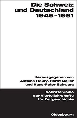 Die Schweiz und Deutschland 1945-1961 (Schriftenreihe der Vierteljahrshefte für Zeitgeschichte Sondernummer)