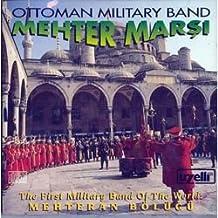 Mehter Marsi / Ottoman Military Band