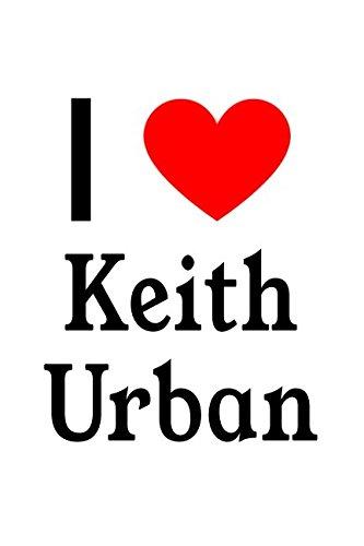 I Love Keith Urban: Keith Urban Designer Notebook