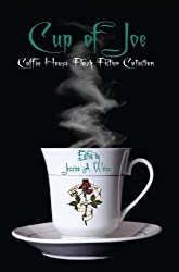 Cup Of Joe, Coffee House Flash Fiction Collection