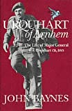img - for Urquhart of Arnhem: The Life of Major General R. E. Urquhart, Gb, Dso by John Christopher Malcolm Baynes (1993-09-03) book / textbook / text book