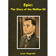 Epic: The Story of the Waffen SS by Leon Degrelle (2011-01-01)