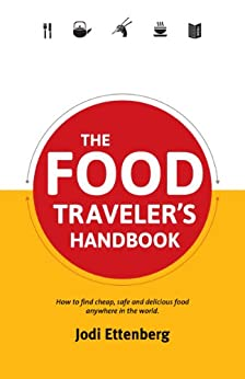 The Food Traveler's Handbook by [Ettenberg, Jodi]