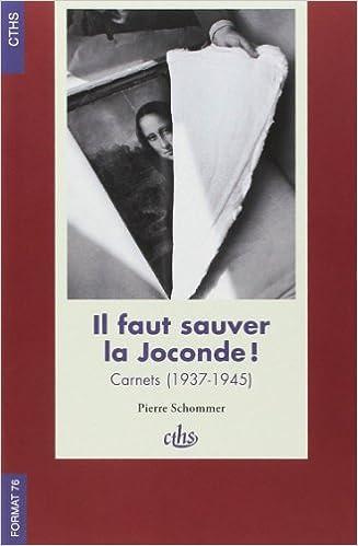 Lire un Il faut sauver la Joconde ! : Carnets (1937-1945) pdf