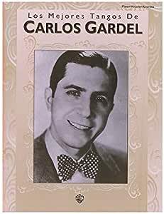 Los Mejores Tangos De Carlos Gardel (PVG). Partituras para