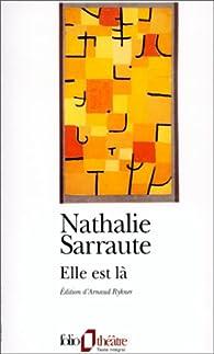 Elle est là par Nathalie Sarraute