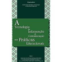 A Tecnologia da Informação e Comunicação nas Práticas Educacionais
