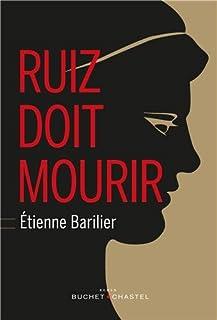 Ruiz doit mourir : roman, Barilier, Etienne