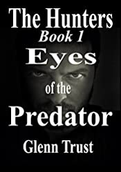 Eyes of the Predator: A Hard-Boiled Crime Thriller (The Hunters Book 1)