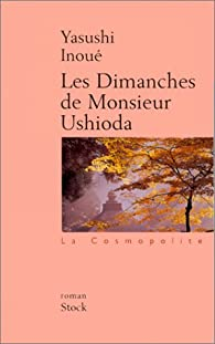 Les dimanches de Monsieur Ushioda par Yasushi Inoué