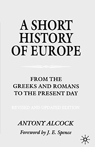 A Short History of Europe: From the Greeks and Romans to the Present Day