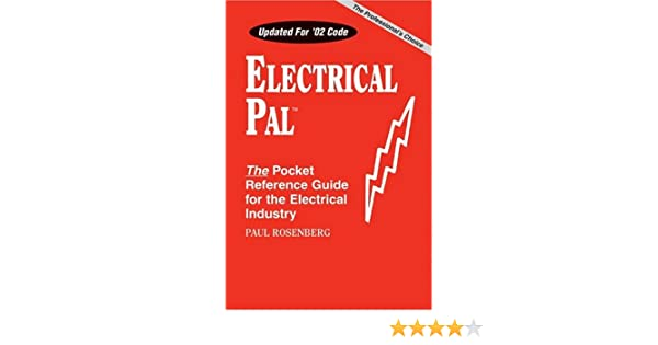 electrical pal: the basic pocket reference guide for the electrical  industry (pal engineering reference publications): paul rosenberg:  9780965217101: