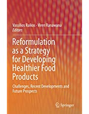 Reformulation as a Strategy for Developing Healthier Food Products: Challenges, Recent Developments and Future Prospects