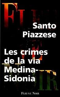 Les crimes de la via Medina Sidonia par Santo Piazzese