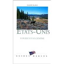 ETATS-UNIS, L'OUEST ET LE CENTRE