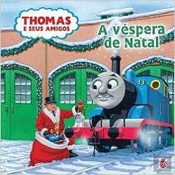 Thomas E Seus Amigos A Vespera De Natal Portuguese Edition R