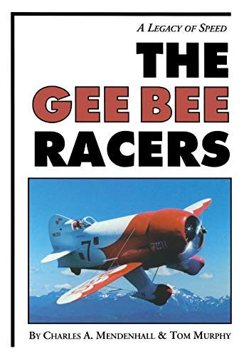 (Gee Bee Racers: A Legacy of Speed by Charles Mendenhall (1-Jun-1994) Paperback)